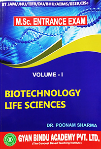 Life Sciences & Biotech for MSc Entrance Exam Vo-1 by Gyan Bindu Academy Pvt Ltd